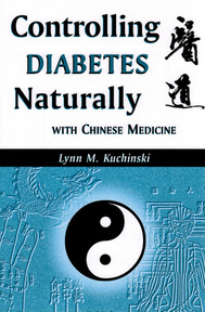 Controlling Diabetes Naturally with Chinese Medicine - Lynn M. Kuchinski (ISBN 9781891845062)