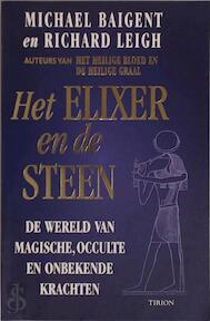 Het elixer en de steen - Michael Baigent, Richard Leigh (ISBN 9789051216981)