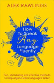 How to Speak Any Language Fluently - Alex Rawlings (ISBN 9781472138569)