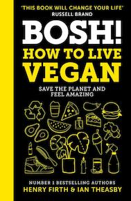 BOSH! How to Live Vegan - henry firth (ISBN 9780008349967)