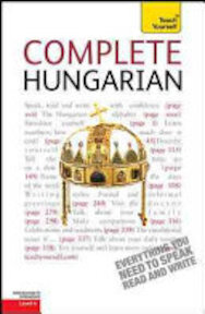 Complete Hungarian: A Teach Yourself Guide - Zsuzsa Pontifex (ISBN 9780071756693)