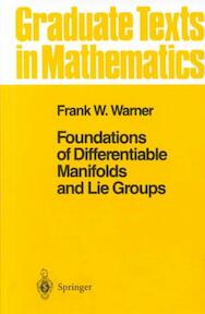 Foundations of Differentiable Manifolds and Lie Groups - Frank W. Warner (ISBN 9780387908946)