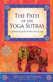 The Path of the Yoga Sutras - Nicolai Bachman (ISBN 9781604074291)
