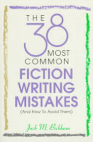 The 38 Most Common Fiction Writing Mistakes - Jack Bickham (ISBN 9780898798210)