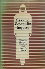 Sex and Scientific Inquiry - [Ed.] Sandra Harding, [Ed.] Jean F. O'Barr (ISBN 9780226316277)