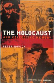 The Holocaust and Collective Memory - Peter Novick (ISBN 9780747552550)