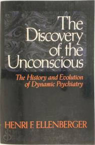 The Discovery of the Unconscious - Henri F. Ellenberger (ISBN 9780006863205)