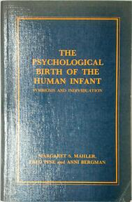 The Psychological Birth of the Human Infant - Margaret S. Mahler, Fred Pine, Anni Bergman (ISBN 9780946439126)