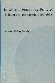 Elites and economic policies in Indonesia and Nigeria, 1966-1998 - Ahmad Helmy Fuady