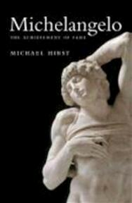 Michelangelo - The Achievement of Fame, 1475-1534 - Michael Hirst (ISBN 9780300118612)