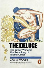 Deluge: the Great War and the remaking of global order - Adam Tooze (ISBN 9780141032184)