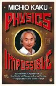 Physics of the Impossible - Michio Kaku (ISBN 9780141030906)