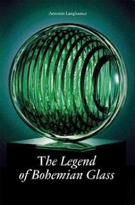 The Legend of Bohemian Glass - Antonin Langhamer (ISBN 9788086062204)