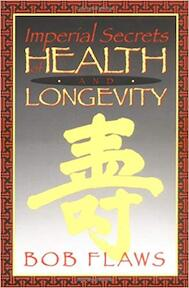 Imperial Secrets of Health and Longevity - Bob Flaws (ISBN 9780936185514)