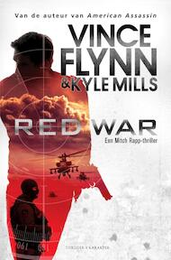 Red War - Vince Flynn, Kyle Mills (ISBN 9789045218113)