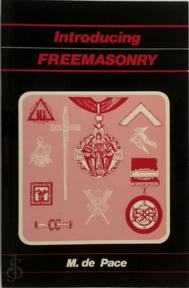 Introducing Freemasonry - M. de Pace (ISBN 0853181330)