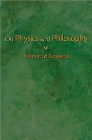 On Physics and Philosophy - Bernard D Espagnat (ISBN 9780691158068)