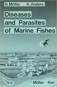 Diseases and Parasites of Marine Fishes - Heino Möller, Kerstin Anders (ISBN 9783923890040)