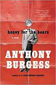 Honey for the Bears - Anthony Burgess (ISBN 9780393346381)