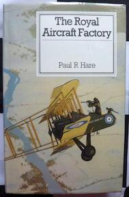 The Royal Aircraft Factory - Paul R. Hare (ISBN 9780851778433)
