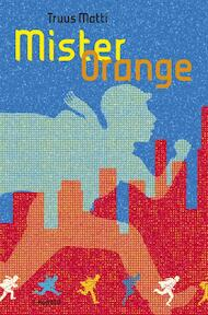 Mister Orange - Truus Matti (ISBN 9789025857165)