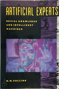 Artificial Experts - Social Knowledge and Intelligent Machines - Harry Collins (ISBN 9780262531153)