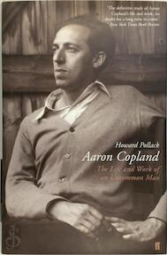 Aaron Copland : The Life and Work of an Uncommon Man - Howard Pollack (ISBN 9780571200849)