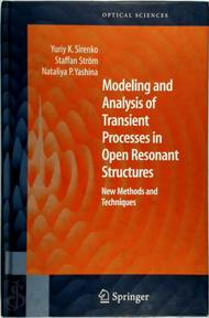 Modeling and Analysis of Transient Processes in Open Resonant Structures - Yuriy K. Sirenko, Professor Of Electromagnetic Theory Staffan Strom, Staffan Ström, Nataliya P. Yashina (ISBN 9780387308784)