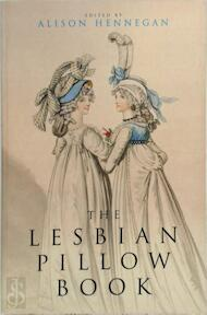 The lesbian pillow book - Alison Hennegan (ISBN 9781857023237)
