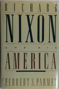 Richard Nixon and His America - Herbert S. Parmet (ISBN 9780316692328)