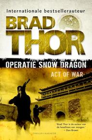 Operatie Snow Dragon - Brad Thor (ISBN 9789045205786)