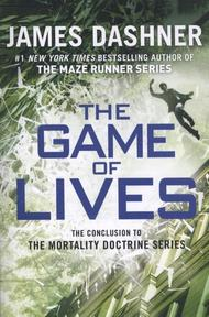 Mortality Doctrine 3: The Game of Lives - James Dashner (ISBN 9781101934333)