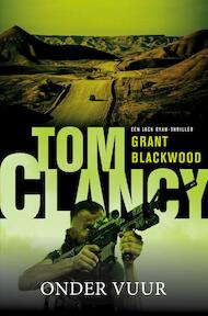 Tom Clancy Onder vuur - Tom Clancy, Grant Blackwood (ISBN 9789400507883)