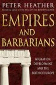Empires and barbarians - Heather P (ISBN 9780330492553)