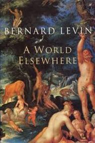 A world elsewhere - Bernard Levin (ISBN 022403331x)