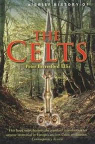A Brief History of the Celts - Peter Berresford Ellis (ISBN 9781841197906)