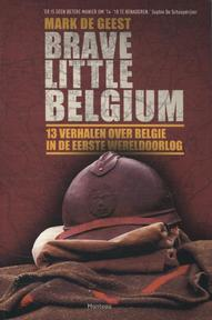 Brave little Belgium - Mark de Geest (ISBN 9789022328187)