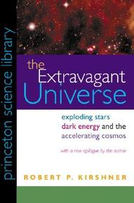 The Extravagant Universe - Exploding Stars, Dark Energy, and the Accelerating Cosmos - Robert P. Kirshner (ISBN 9780691117423)