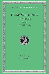 Private Orations (XXVII-XL) L318 V 4 (Trans. Murray)(Greek) - Demosthenes (ISBN 9780674993518)
