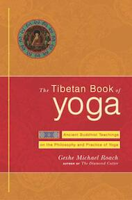 The Tibetan Book of Yoga - Michael Roach, Geshe Michael Roach (ISBN 9780385508377)