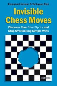 Invisible Chess Moves - Emmanuel Neiman, Yōḥanan 'afeq (ISBN 9789056913687)