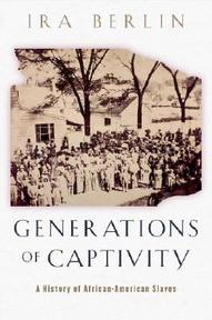 Generations of Captivity - A History of African- American Slaves - Ira Berlin (ISBN 9780674016248)