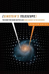 Einstein's Telescope - The Hunt for Dark Matter and Dark Energy in the Universe - Evalyn Gates (ISBN 9780393062380)
