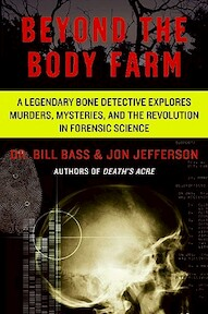 Beyond the Body Farm - Bill Bass, Jon Jefferson (ISBN 9780060875282)