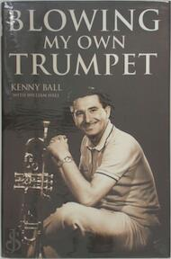Blowing My Own Trumpet - Kenny Ball, William Hall (ISBN 9781904034834)