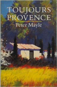Toujours Provence - Peter Mayle (ISBN 9780330319478)