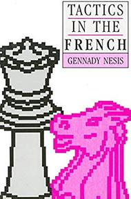 Tactics in the French - Gennady Nesis, Igor Blekhtsin (ISBN 9780713472097)