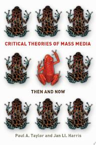Critical Theories Of Mass Media: Then And Now - Paul Taylor, Jan Harris (ISBN 9780335218110)