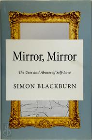 Mirror Mirror - The Uses and Abuses of Self-Love - Simon Blackburn (ISBN 9780691161426)