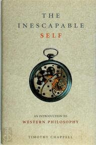 The inescapable self - Timothy Chappell, Timothy D. J. Chappell (ISBN 9780297847359)